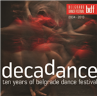 DECADANCE - Ten years of Belgrade dance festival 2004–2013